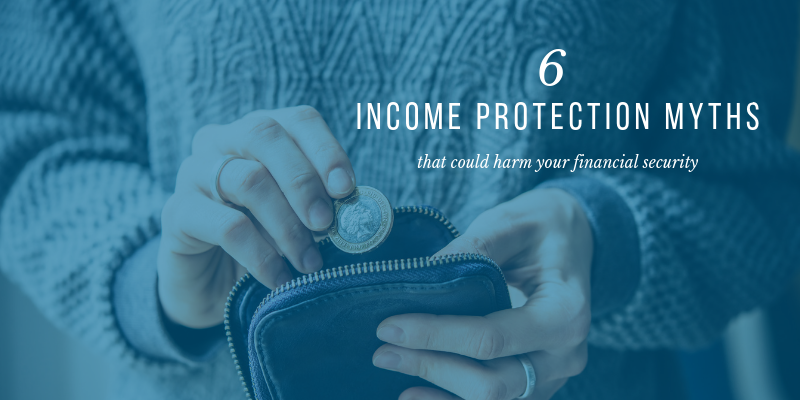 6 income protection myths