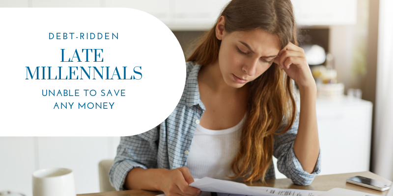 debt-ridden late millennials unable to save any money